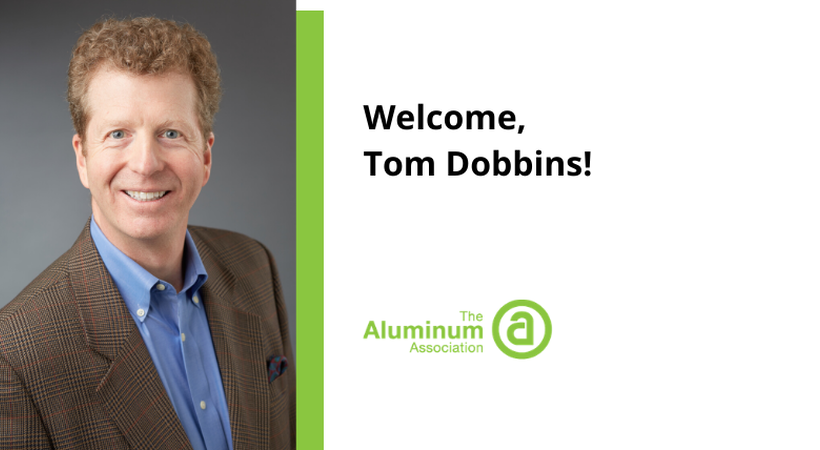 The Aluminum Association Welcomes Tom Dobbins as New President & CEO